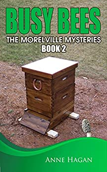 Busy Bees: The Morelville Mysteries - Book 2 by [Hagan, Anne]