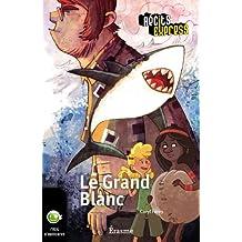 Le Grand Blanc: une histoire pour les enfants de 10 à 13 ans (Récits Express t. 7) (French Edition)