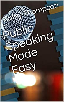 Public Speaking Made Easy by [Thompson, Kathy]
