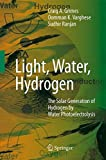 Light, Water, Hydrogen: The Solar Generation of Hydrogen by Water Photoelectrolysis