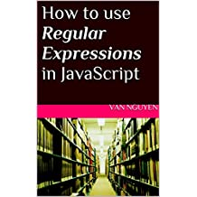 How to use Regular Expressions in JavaScript