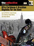 Afro-Caribbean & Brazilian Rhythems For The Bass Book/Cdthd Collectivebooks (The Collective: Contemporary Styles)