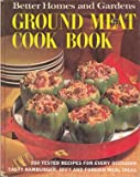Better Homes and Gardens Ground Meat Cook Book