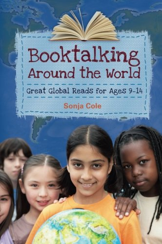 Booktalking Around the World: Great Global Reads for Ages 9–14