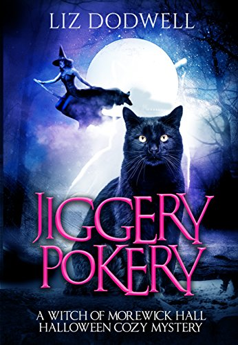 Jiggery Pokery: A Witch of Morewick Hall Halloween Cozy Mystery]()
