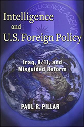 Amazon com: Intelligence and U S  Foreign Policy: Iraq, 9/11, and