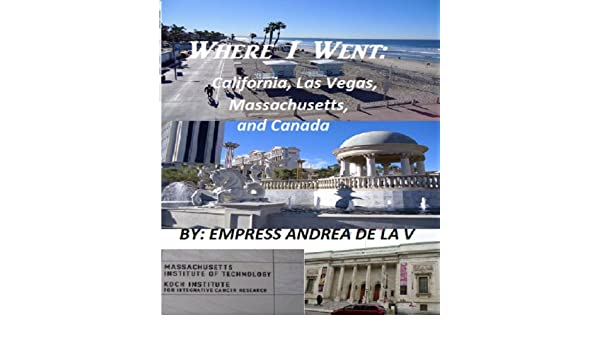 Where I went: California, Las Vegas, Massachusetts, and Canada