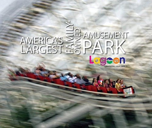 Lagoon: America's Largest Family-owned Amusement Park
