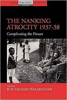 Como Descargar Libros The Nanking Atrocity, 1937-38: Complicating The Picture Paginas De De PDF