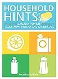 Household Hints: Amazing Uses for Salt, Lemons, Vinegar and Baking Soda