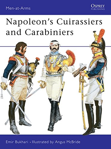 Napoleon's Cuirassiers & Carabiniers (Men-At-Arms Series, No 64)