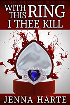 With This Ring, I Thee Kill: Valentine Mystery Book Three by [Harte, Jenna]