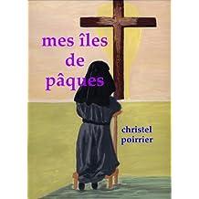 Mes îles de Pâques (French Edition)