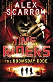download ebook timeriders: the doomsday code (book 3) by alex scarrow (3-feb-2011) paperback pdf epub