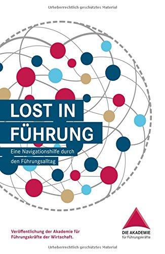 Lost in Führung: Eine Navigationshilfe durch den Führungsalltag Gebundenes Buch – 24. August 2017 Albrecht Sigrun Dammit-Sorgatz Jürgen Hampe Ilga Vossen