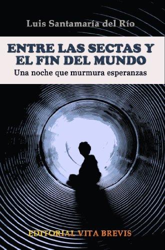 Entre las sectas y el fin del mundo (Colección RIES nº 2 ...