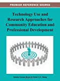 Technology Use and Research Approaches for Community Education and Professional Development, Bryan, 146662955X