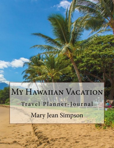 My Hawaiian Vacation: Travel Planner-Journal