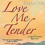 Love Me Tender: A Caribou Crossing Romance | Susan Fox
