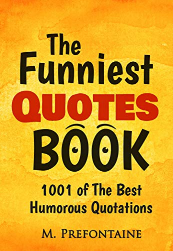 The Funniest Quotes Book 1001 Of The Best Humourous Quotations