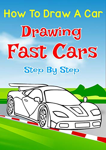 How To Draw A Car Drawing Fast Cars Step By Step Draw Cars Like