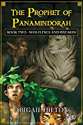 The Prophet of Panamindorah, Book 2 Wolflings and Wizards