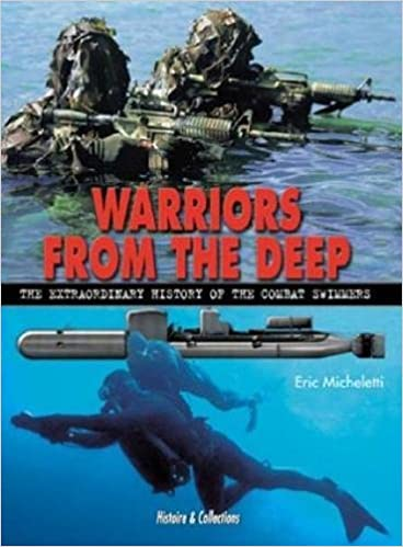 """""""Warriors From The Deep: The Extraordinary History Of The World's Combat Swimmers"""" - FB2 iBook EPUB por Eric Mitcheletti 978-2913903845"""
