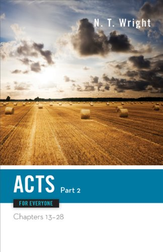 Acts for Everyone, Part Two: Chapters 13-18 (The New Testament for Everyone)