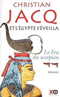 Et l'Egypte s'éveilla : [2] : Le feu du scorpion, Jacq, Christian