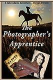 The Photographer's Apprentice: A Jake Adams Adventure
