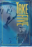 Take Five!, Robert W. Busha, 0805453717