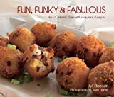 img - for Fun, Funky and Fabulous: New Orleans' Casual Restaurant Recipes book / textbook / text book