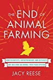 img - for The End of Animal Farming: How Scientists, Entrepreneurs, and Activists Are Building an Animal-Free Food System book / textbook / text book
