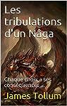 Les tribulations d'un Nâga: Chaque choix a ses conséquences ... par Tollum