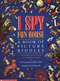 I Spy: Fun House A Book Of Picture Riddles: Fun House A Book Of Picture Riddles (I Spy)