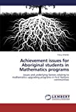 Achievement Issues for Aboriginal Students in Mathematics Programs, Tracy Shields, 3659209694