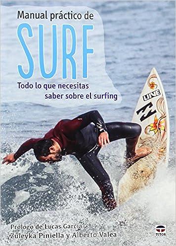 MANUAL PRACTICO DE SURF (TODO LO QUE NECESITAS SABER SOBRE EL SURFING): ZULEYKA PINIELLA MENCIA: 9788479029753: Amazon.com: Books