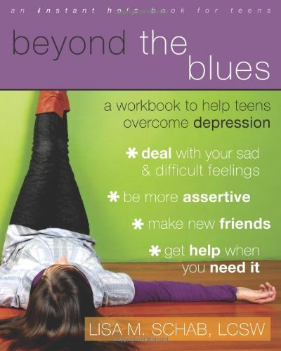 By Lisa Schab - Beyond the Blues: A Workbook to Help Teens Overcome Depression (2nd Revised edition) (7.2.2008)