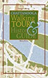Chattanooga Walking Tour & Historic Guide