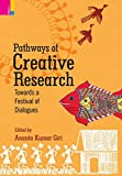 img - for Pathways of Creative Research: Towards a Festival of Dialogues book / textbook / text book