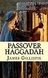 Passover Haggadah, James Gillispie, 1492991120