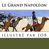 Le grand Napoléon: illustré par JOB