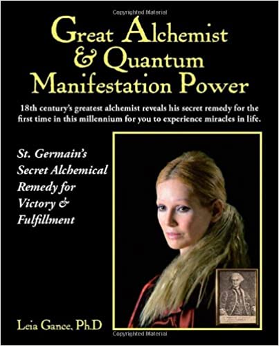 Great Alchemist amp: Quantum Manifestation Power: St. Germain 39:s Secret Alchemical Remedy for Victory amp: Fulfillment