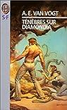 Ténèbres sur Diamondia par A. E. Van Vogt