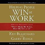 Helping People Win at Work | Ken Blanchard,Garry Ridge
