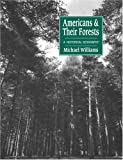 Americans and their Forests: A Historical Geography (Studies in Environment and History)