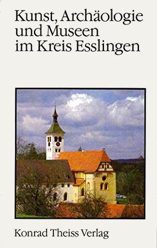 Kunst, Archäologie und Museen im Kreis Esslingen