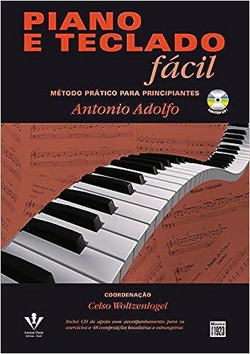 Piano e Teclado Fácil. Método Prático Para Principiantes (+ CD-ROM): Antonio Adolfo: 9788574074412: Amazon.com: Books