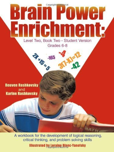 Brain Power Enrichment: Level Two, Book Two - Student Version Grades 6-8: A Workbook for the Development of Logical Reasoning, Critical Thinking, and Problem Solving Skills by Rashkovsky, Reuven (2011) Paperback