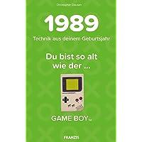 1989 - Technik aus deinem Geburtsjahr. Du bist so alt wie … Das Jahrgangsbuch für alle Technikfans | 30. Geburtstag